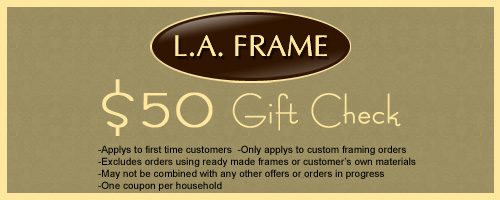 Coupon for custom framing by LA Frame Co